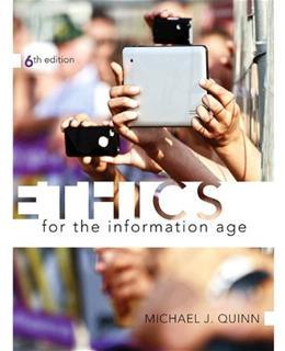 Ethics for the Information Age (6th Edition) 9780133741629