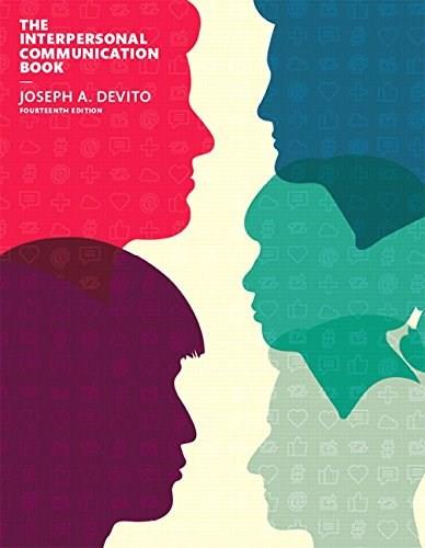 The Interpersonal Communication Book (14th Edition) 9780133753813