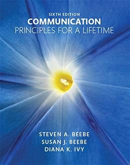 Communication: Principles for a Lifetime (6th Edition) 9780133753820