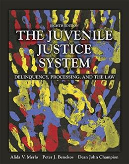Juvenile Justice System: Delinquency, Processing, and the Law, by Merlo, 8th Edition 9780133754643