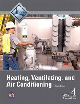 HVAC Level 4 Trainee Guide, by NCCER, 4th Edition 9780133757194