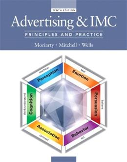 Advertising and IMC: Principles and Practice, by Moriarty, 10th Edition 10 PKG 9780133763539