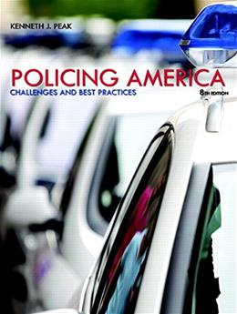 Policing America: Challenges and Best Practices, by Peak, 8th Edition 8 PKG 9780133768886