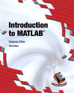 Introduction to MATLAB, by Etter, 3rd Edition 9780133770018