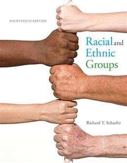 Racial and Ethnic Groups, by Schaefer, 14th Edition 9780133770995