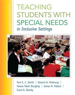 Teaching Students with Special Needs in Inclusive Settings, by Smith, 7th Loose-Leaf Edition 7 PKG 9780133773378