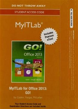 MyLab IT with Pearson eText -- Access Card -- for GO! with Office 2013 PKG 9780133775068