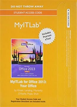 MyITLab with Pearson eText -- Access Card -- for Your Office with Microsoft Office 2013 PKG 9780133775129