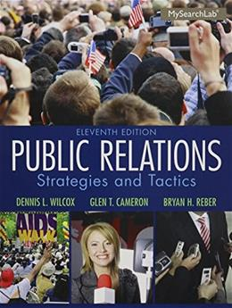 Public Relations: Strategies and Tactics, by Wilcox, 11th Edition 11 PKG 9780133775785
