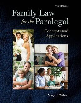 Family Law for the Paralegal: Concepts and Applications, by Wilson, 3rd Edition 9780133779714