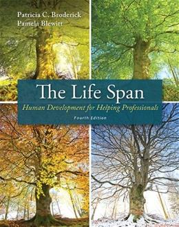 Life Span: Human Development for Helping Professionals, by Broderick, 4th Edition 4 PKG 9780133785647