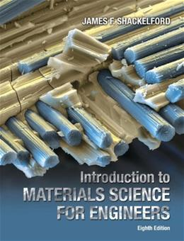 Introduction to Materials Science for Engineers, by Shackelford, 8th Edition 8 PKG 9780133789713