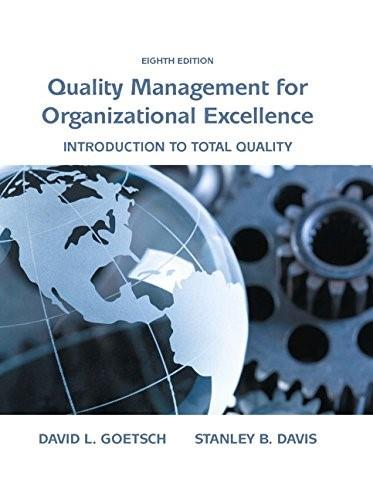 Quality Management for Organizational Excellence: Introduction to Total Quality (8th Edition) 9780133791853