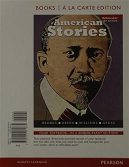 American Stories: A History of the United States, by Brands, 3rd Books a la Carte Edition, Volume 2 3 PKG 9780133793932