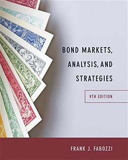 Bond Markets, Analysis, and Strategies (9th Edition) 9780133796773