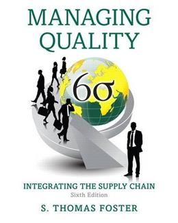 Managing Quality: Integrating the Supply Chain, by Foster, 6th Edition 9780133798258
