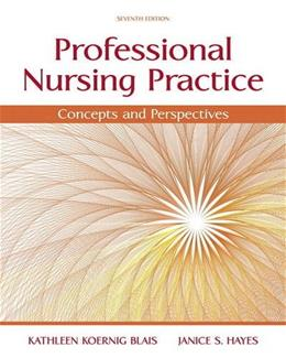 Professional Nursing Practice: Concepts and Perspectives (7th Edition) 9780133801316
