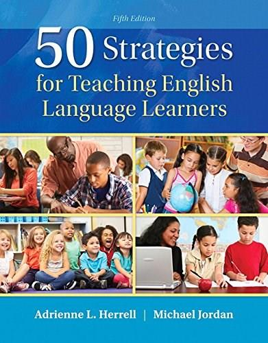 50 Strategies for Teaching English Language Learners (5th Edition) 9780133802450