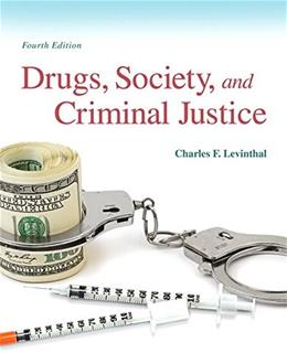 Drugs, Society and Criminal Justice (4th Edition) 9780133802580