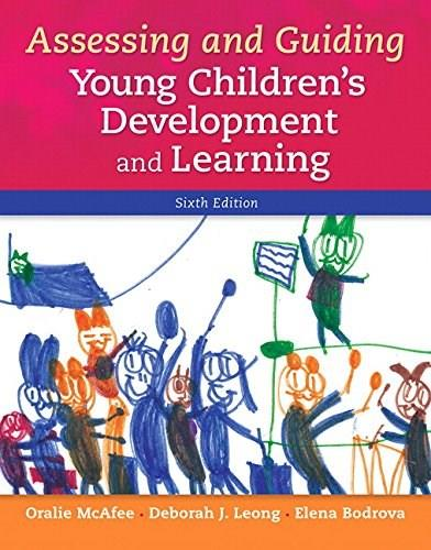 Assessing and Guiding Young Childrens Development and Learning (6th Edition) 9780133802764