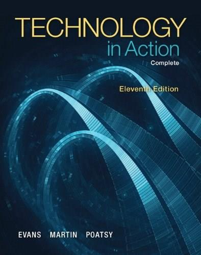 Technology In Action, by Evans, 11th Edition, Complete 9780133802962