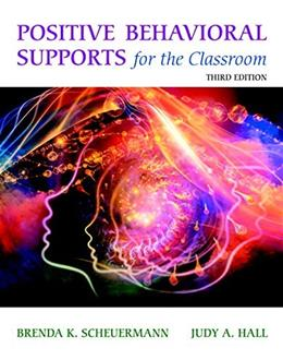 Positive Behavioral Supports for the Classroom, by Scheuermann, 3rd Edition 3 PKG 9780133803259