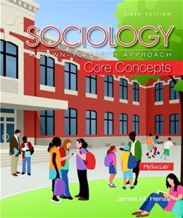 Sociology: A Down-To-Earth Approach Core Concepts, by Henslin, 6th Edition 6 PKG 9780133803327