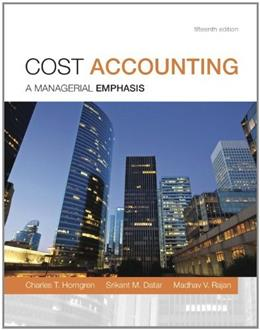 Cost Accounting: A Managerial Emphasis, 15th Edition 15 PKG 9780133803815
