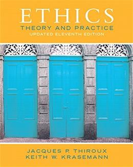 Ethics: Theory and Practice (11th Edition) 9780133804058