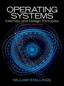 Operating Systems: Internals and Design Principles (8th Edition) 8 PKG 9780133805918