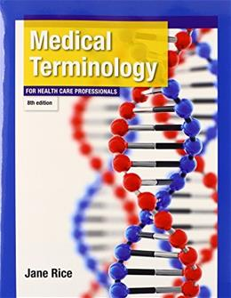 Medical Terminology for Health Care Professionals PLUS MyLab Medical Terminology with Pearson eText -- Access Card Package (8th Edition) 8 PKG 9780133807707