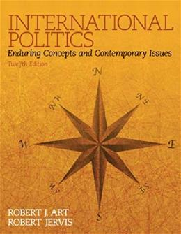 International Politics: Enduring Concepts and Contemporary Issues (12th Edition) 9780133807738