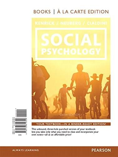 Social Psychology: Goals in Interaction, by Kenrick, 6th Books a la Carte Edition 9780133810349