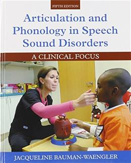 Articulation & Phonology in Speech Sound Disorders: A Clinical Focus (5th Edition) 9780133810370