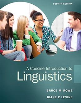 Concise Introduction to Linguistics, by Rowe, 4th Edition 9780133811216