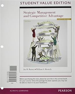 Strategic Management and Competitive Advantage, by Barney, 5th Edition 9780133813081