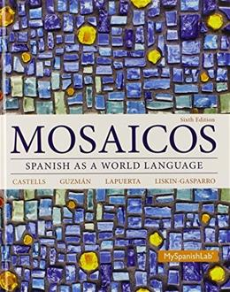 Mosaicos: Spanish as a World Language Plus MyLab Spanish with Pearson eText -- Access Card Package (multi-semester access) (6th Edition) 6 PKG 9780133817829