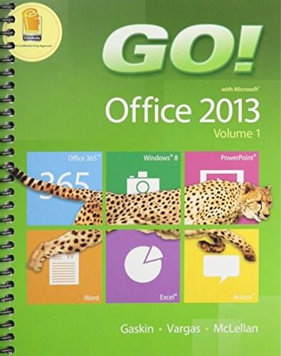 GO! with Office 2013 Volume 1 Plus NEW MyLab IT with Pearson eText -- Access Card Package PKG 9780133820768