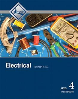Electrical Level 4 Trainee Guide, by NCCER, 8th Edition 9780133823158
