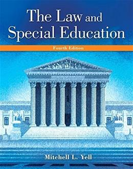 Law and Special Education, by Yell, 4th Edition 9780133827019