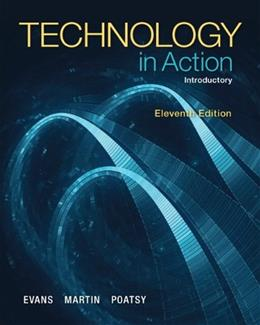 Technology In Action, by Evans,11th Edition, Introductory 11 PKG 9780133827354