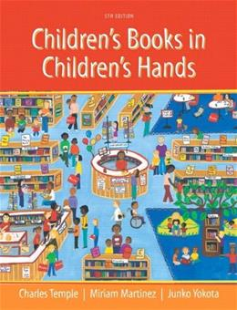 Childrens Books in Childrens Hands: A Brief Introduction to Their Literature, by Temple, 5th Edition 5 PKG 9780133829587