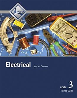 Electrical Level 3: Trainee Guide, by NCCER, 8th Edition 9780133830828