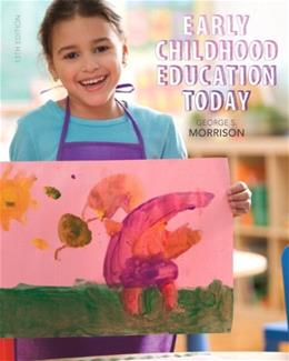 Early Childhood Education Today, by Morrison, 13th Edition 13 PKG 9780133830873