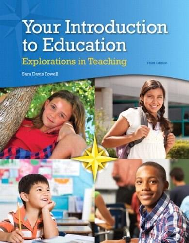 Your Introduction to Education: Explorations in Teaching, by Powell, 3rd Edition 3 PKG 9780133831030