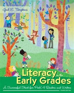 Literacy in the Early Grades: A Successful Start for PreK-4 Readers and Writers, Enhanced Pearson eText with Loose-Leaf Version -- Access Card Package (4th Edition) 4 PKG 9780133831467