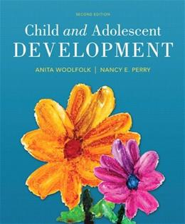 Child and Adolescent Development, by Woolfolk, 2nd Edition 2 PKG 9780133831511