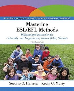 Mastering ESL/EFL Methods: Differentiated Instruction for Culturally and Linguistically Diverse (CLD) Students, by Herrera, 3rd Edition 3 PKG 9780133832228