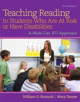 Teaching Reading to Students Who Are At Risk or Have Disabilities, by Bursuck, 3rd Edition 3 PKG 9780133833645