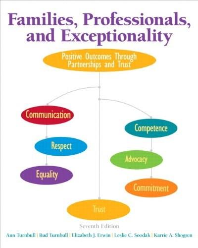 Families, Professionals, and Exceptionality: Positive Outcomes Through Partnerships and Trust, by Turnbull, 7th Edition 7 PKG 9780133833683